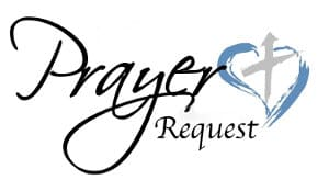 Need Our Prayers?